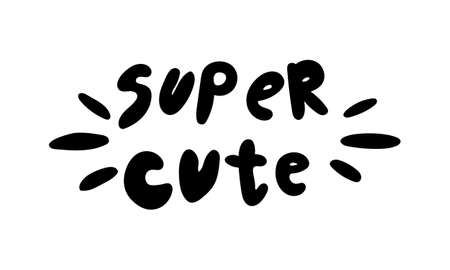 Hand drawn vector inscription. Super cute text isolated on white background. Template for banner, poster or print. Summer lettering collection