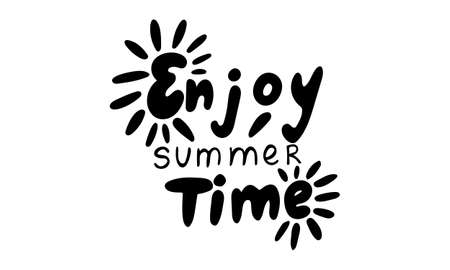 Hand drawn vector inscription. Enjoy summer time text isolated on white background. Template for banner, poster or print. Summer lettering collection