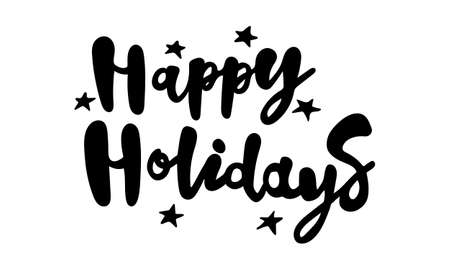 Hand drawn vector inscription. Happy holidays text isolated on white background. Template for banner, poster or print. Summer lettering collection