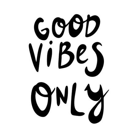 Hand drawn vector inscription. Good vibes only text isolated on white background. Template for banner, poster or print. Summer lettering collection