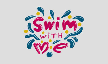 Hand drawn vector inscription. Swim with me text isolated on white background. Template for banner, poster or print. Summer lettering collection 일러스트