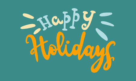 Hand drawn vector inscription. Happy holidays text isolated on green background. Template for banner, poster or print. Summer lettering collection