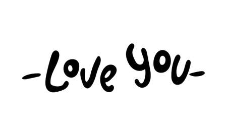 Hand drawn vector inscription. Love you text isolated on white background. Template for banner, poster or print. Romatic lettering collection Ilustração