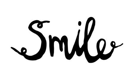 Smile, hand drawn positive phrase. Vector illustration isolated on white background. Template for greeting card, banner or poster, t-shirt print. Inspirational quotation
