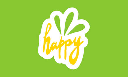 Happy, hand drawn positive phrase. Vector illustration isolated on green background. Template for greeting card, banner or poster, t-shirt print. Inspirational quotation Иллюстрация