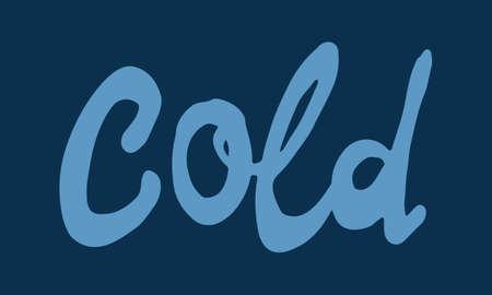 Cold doodle illusatration. Hand drawn typography isolated on white background. Winter season, Christmas celebration