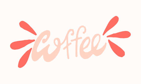 Hand drawn coffee lettering. Vector illustration isolated on white background. Template for sticker pack, greeting card, banner or poster. Morning mood