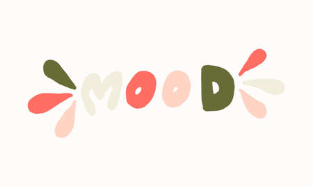 Hand drawn mood lettering. Vector illustration isolated on white background. Template for sticker pack, greeting card, banner or poster. Morning mood