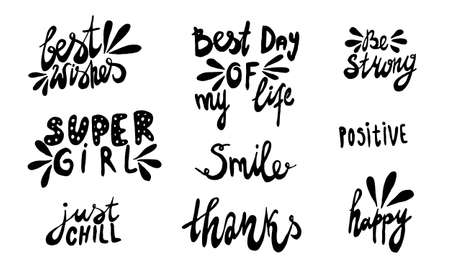 Hand drawn positive phrase. Vector illustration isolated on white background. Template for greeting card, banner or poster, t-shirt print. Collection of inspirational quotations