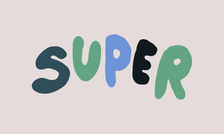 Hand drawn super phrase. Vector illustration isolated on white background. Template for sticker pack, greeting card, school banner or office poster Иллюстрация