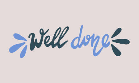 Hand drawn well done phrase. Vector illustration isolated on white background. Template for sticker pack, greeting card, school banner or office poster Иллюстрация