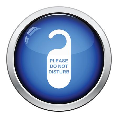 disturb: Dont disturb tag icon. Glossy button design. Vector illustration.