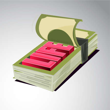 stack of money with  Life text inside. Your Money or Your Life is the most important concept - vector illustration