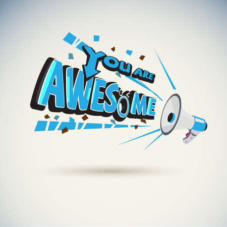 "Megaphone shouting out with ""YOU ARE AWESOME"" typographic -vector illustration"