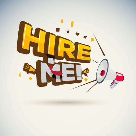 "megaphone shout with ""HIRE ME!"" typographic. announce for the job - vector illustration"