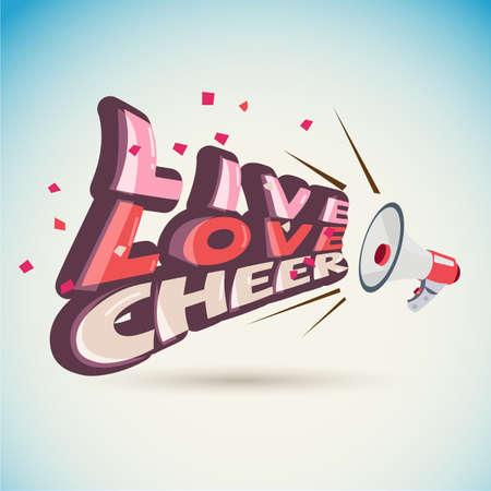 Mégaphone avec libellé «LIve, Love, Cheer» égayer le concept - illustration vectorielle