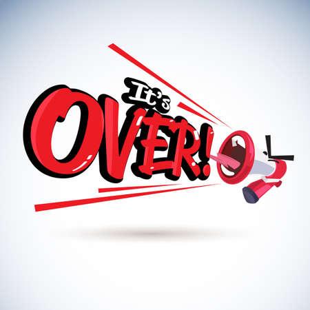 """Megafono con tipografico """"It's over"""" - illustrazione vettoriale"""