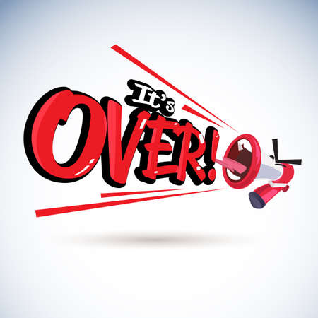 "Megaphone with ""It's over"" typographic - vector illustration"