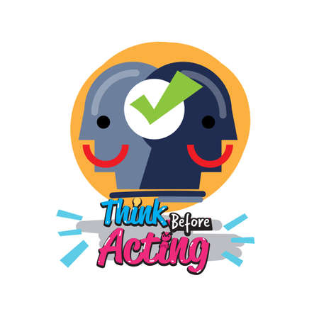 Think before acting  symbol. concept of smart emotional. typographic design - vector illustration