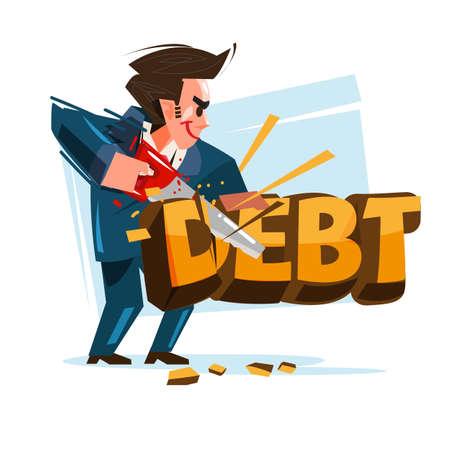 uomo d'affari che taglia l'icona del debito con la sua sega. riduci il tuo concetto di debito - illustrazione vettoriale Vettoriali