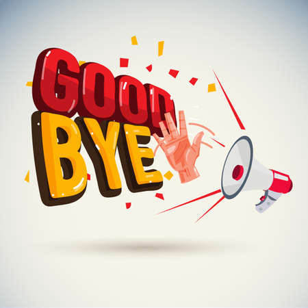 megaphone shouting out with Good bye text or typographic - vector illustration Illustration