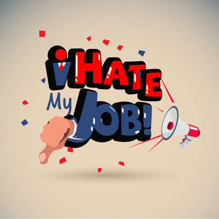 megaphone with I Hate My Job sign typographic - vector illustration