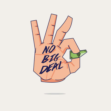 Hand take small banknote with no big deal text. easy money concept. okay hand sign - vector illustration