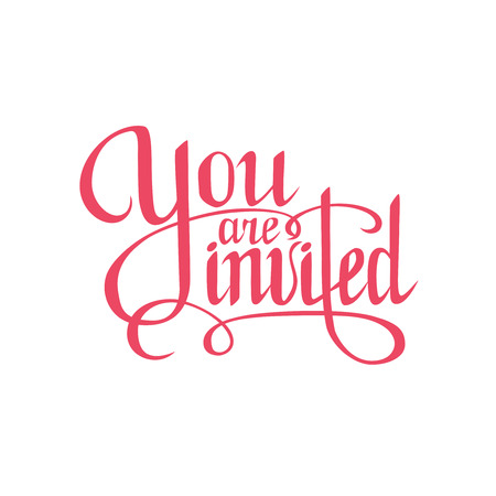 you are invited sign.Hand drawn lettering. Greeting card with calligraphy.
