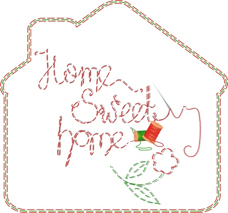 hand made: Embroidery. Home, sweet home. Illustration