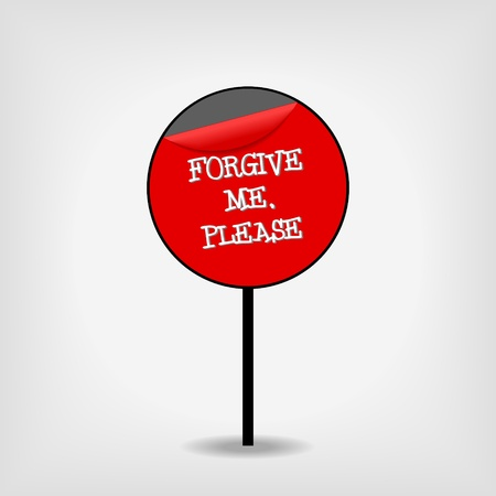 stylized red traffic sign with text Forgive me, please on gray background Vector