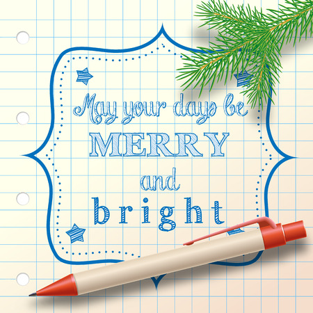 ballpoint: text May your days be merry and bright, with ballpoint and small branch, vector illustration   Illustration