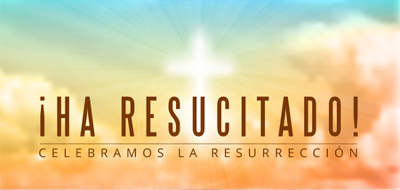 jesus in heaven: easter christian motive,with text Ha recusitado -  He is risen, vector illustration, eps 10 with transparency and gradient mesh