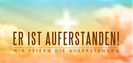 risen: easter christian motive,with german text Er ist auferstanden, He is risen, vector illustration, eps 10 with transparency and gradient mesh