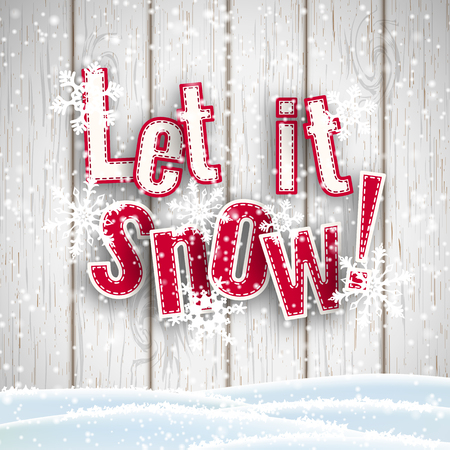 let on: Let it snow, red text on white wooden background with 3d effect and snowflakes, vector illustration Illustration