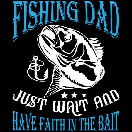 Angeln Papa warte einfach und habe Vertrauen in den Köder ... Angeln T-Shirt Vektorgrafik