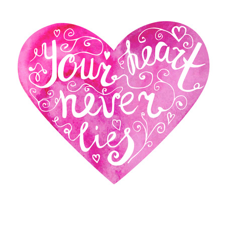 intuition: Vector image of hand drawn pink watercolour heart with hand written phrase Your heart never lies. Motivational slogan on bright background for your design.