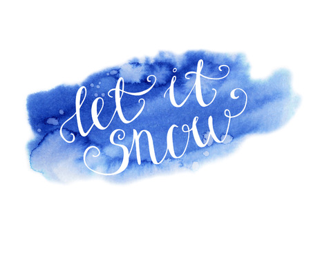 let it snow: Vector hand written inscription Let it snow. Bright blue hand drawn watercolor texture and white hand written words. Calligraphic Illustration