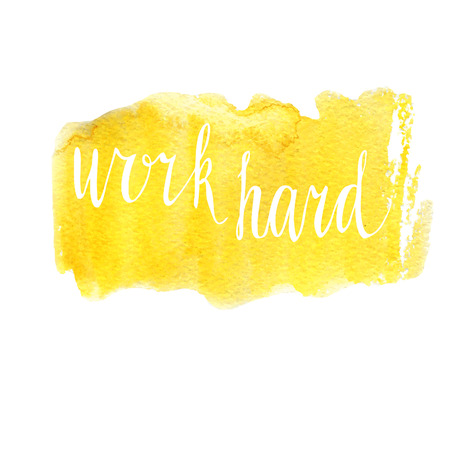 Vector hand written inscription Work hard. Bright yellow watercolor texture and white hand written words. Calligraphic motivational phrase.