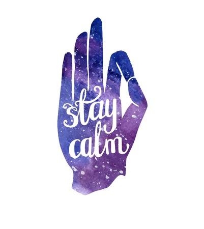 Vector illustration with hand in pose Jnana or Chin mudra and hand written phrase Stay calm. Bright background with watercolor space texture with motivational inscription. Poster and card design.