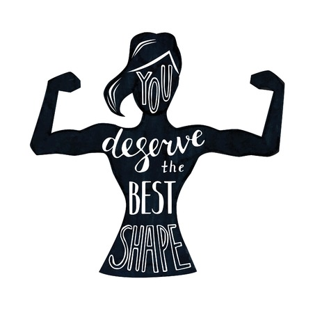 Vector illustration with black textured female figure and lettering. Hand written phrase You deserve the best shape. Typography design with isolated silhouette of slim woman with biceps curls. Illustration