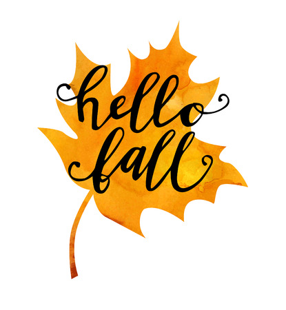 Vector illustration of maple leaf with hand written phrase Hello fall. Hand written slogan on bright watercolor texture isolated on white background for your poster or card design.