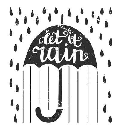 Vector illustration with lettering Let it rain. Umbrella with hand written phrase, raindrops and grunge texture isolated on white background. Card and poster design. Illusztráció