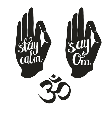 jnana: Set of black and white vector illustrations with lettering and palm in yoga gesture. Hand written phrases. Stay calm. Say Om. Hindu symbol. Jnana or Chin mudra. Isolated on white background.