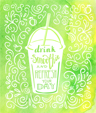 Drink smoothie and refresh your day. Vector illustration of a take away cup with hand lettering in white color and bright yellow green watercolor background with doodle swirls and fruits. Çizim