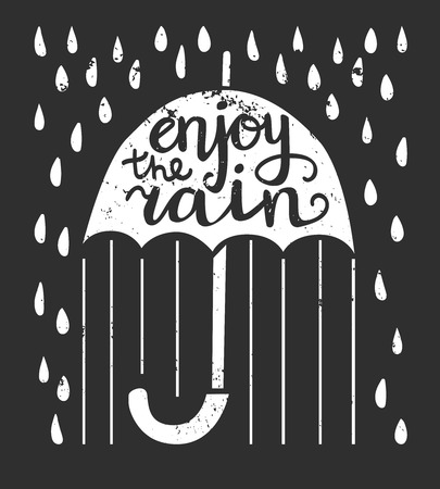 Enjoy the rain. Vector illustration with lettering. Umbrella with hand written phrase, raindrops and grunge texture on black background. Card, flier, poster and print design. Illustration