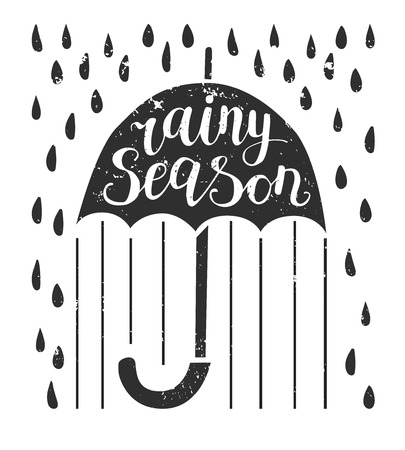 Rainy season. Vector illustration lettering. Umbrella with a handwritten phrase, raindrops and grunge texture isolated on white background.