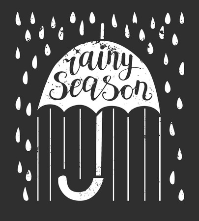 Rainy season. Vector illustration with lettering. Umbrella with hand written phrase, raindrops and grunge texture on black background. Illustration
