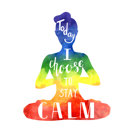 Today I choose to stay calm. Vector yoga illustration with hand lettering. Isolated silhouette of a slim woman meditating in a lotus position, bright vibrant watercolor.