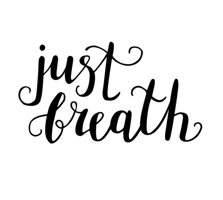 Vector illustration Just breath. Hand written word isolated on white background. Modern ink brush calligraphy for print design.