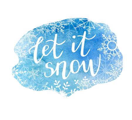 Let it snow. Vector illustration with hand lettering. Modern brush pen calligraphy with hand drawn doodle snowflakes on blue watercolor textured stain. Seasonal print, poster, card design.